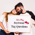 Boyfriend Tag Questions