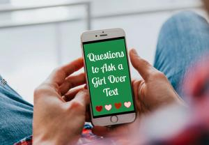 Questions to Ask a Girl Over Text