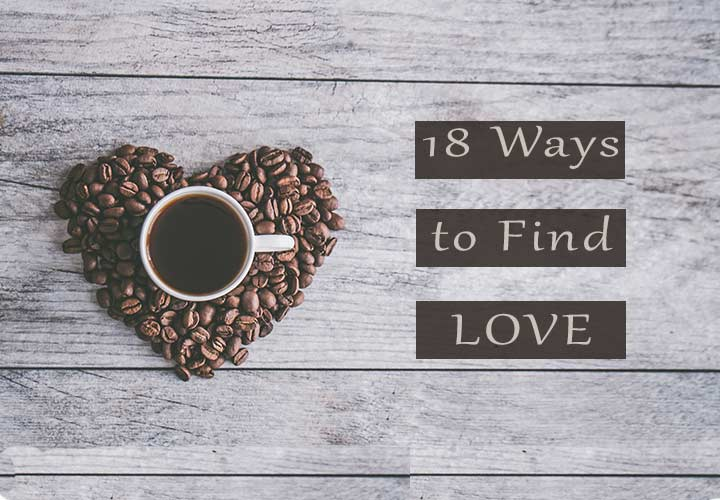 18 Ways How to Find Love